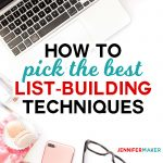 How to pick the best list building techniques to build your email list | #blogging
